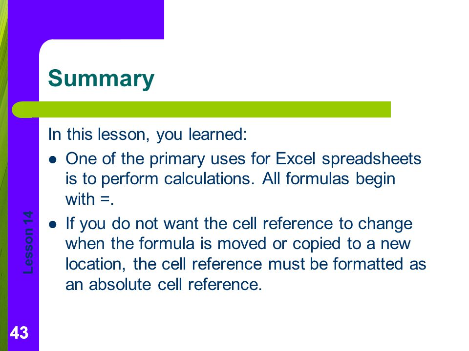 Summary In this lesson, you learned: