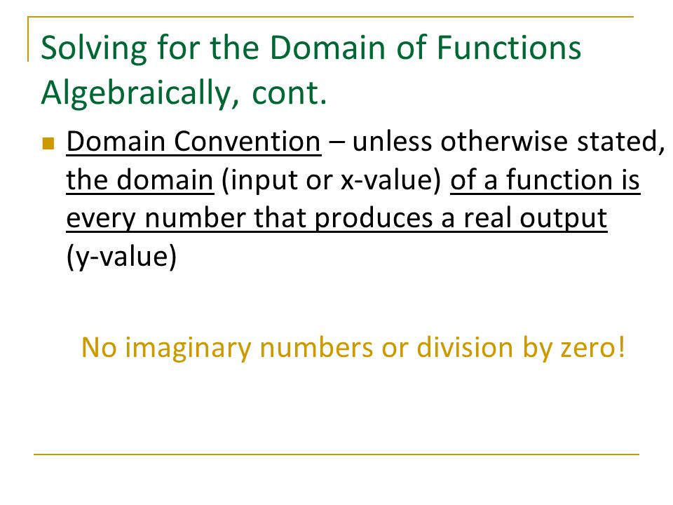 Solving for the Domain of Functions Algebraically, cont.