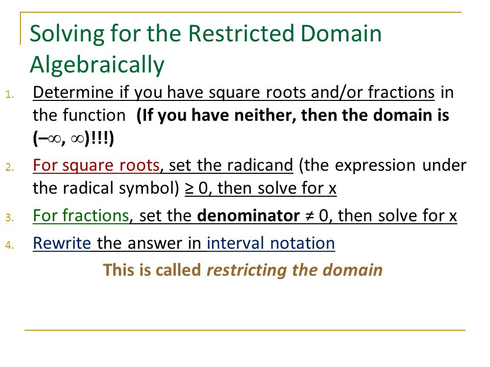 Solving for the Restricted Domain Algebraically