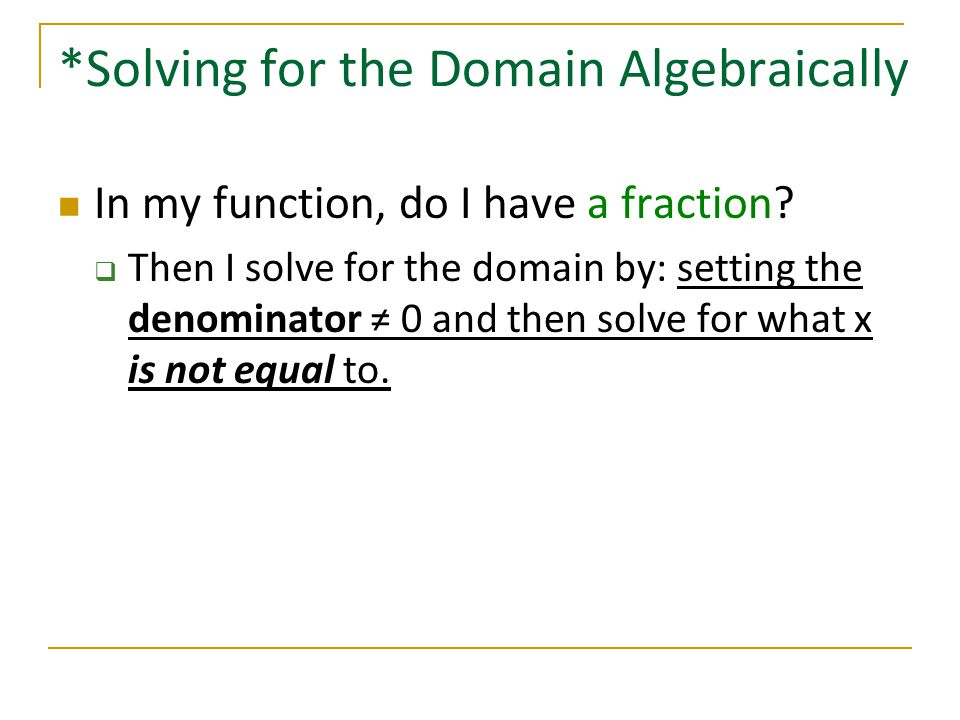 *Solving for the Domain Algebraically