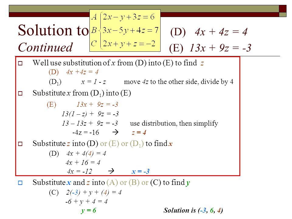 Solution to (D) 4x + 4z = 4 Continued (E) 13x + 9z = -3