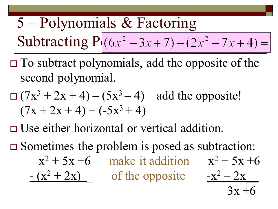 5 – Polynomials & Factoring Subtracting Polynomials
