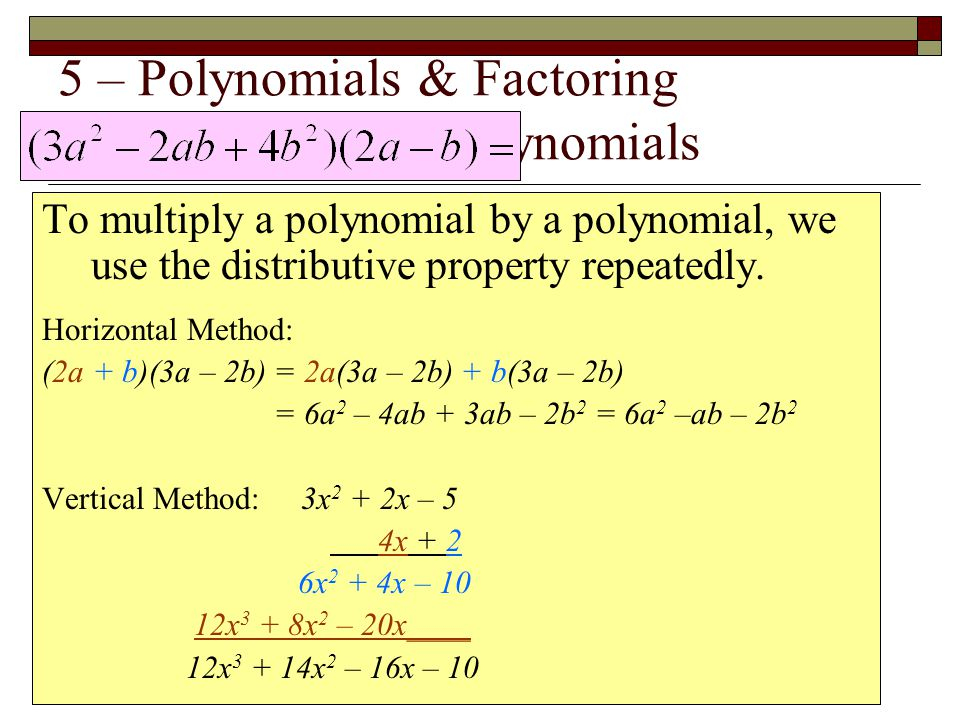 5 – Polynomials & Factoring Multiplying Two Polynomials