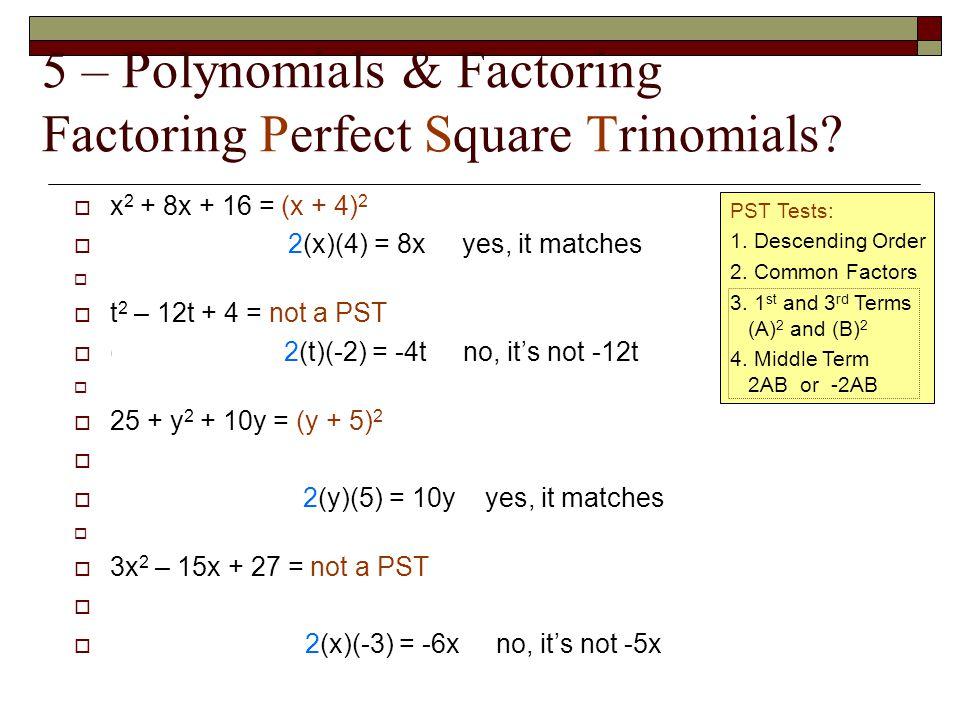 5 – Polynomials & Factoring Factoring Perfect Square Trinomials