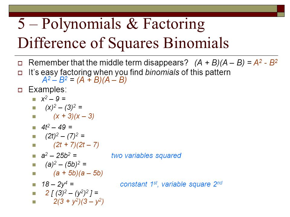 5 – Polynomials & Factoring Difference of Squares Binomials