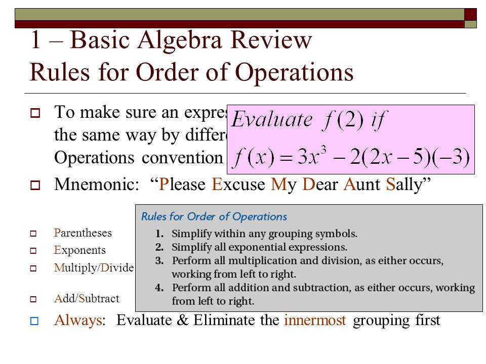 1 – Basic Algebra Review Rules for Order of Operations