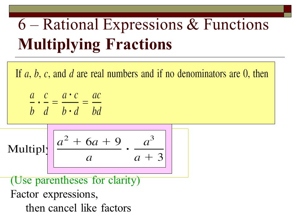 6 – Rational Expressions & Functions Multiplying Fractions