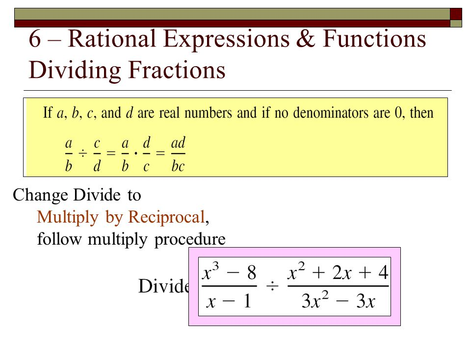 6 – Rational Expressions & Functions Dividing Fractions