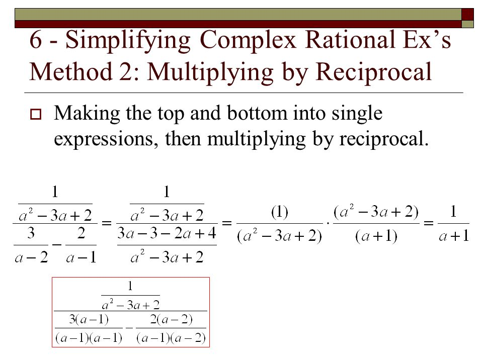 6 - Simplifying Complex Rational Ex's Method 2: Multiplying by Reciprocal