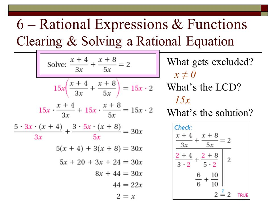 6 – Rational Expressions & Functions Clearing & Solving a Rational Equation