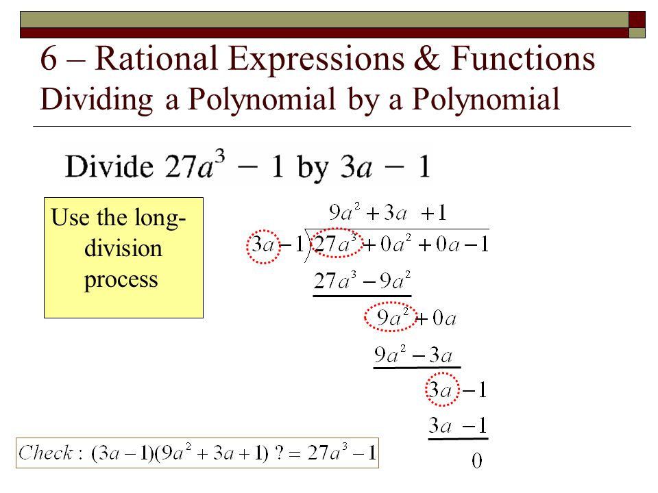 6 – Rational Expressions & Functions Dividing a Polynomial by a Polynomial
