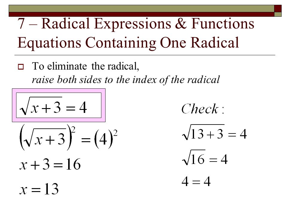 7 – Radical Expressions & Functions Equations Containing One Radical
