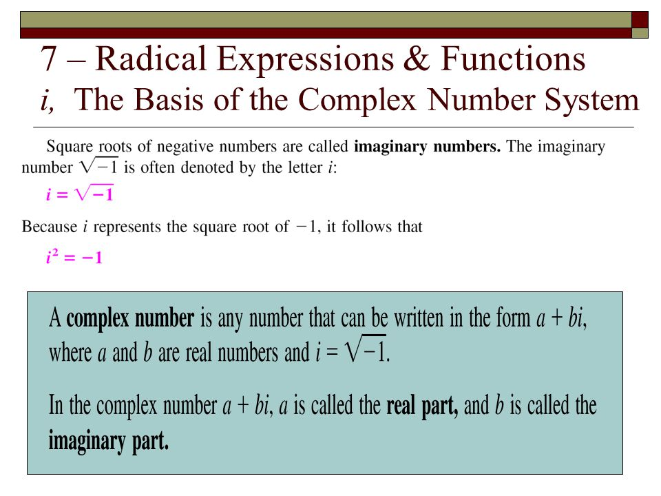 7 – Radical Expressions & Functions i, The Basis of the Complex Number System