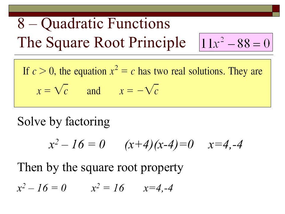 8 – Quadratic Functions The Square Root Principle