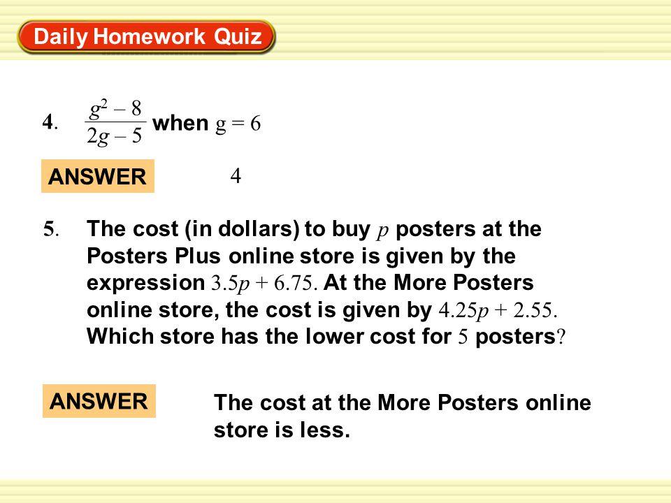 Daily Homework Quiz 4. g2 – 8. 2g – 5. when g = 6. ANSWER. 4. 5.