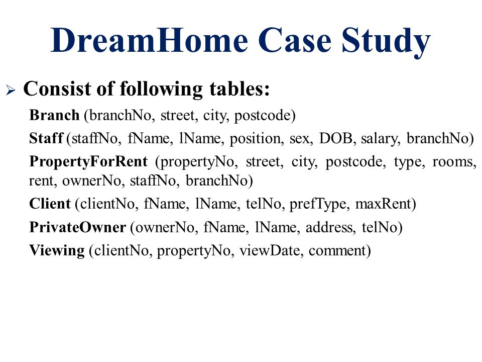 DreamHome Case Study Consist of following tables:
