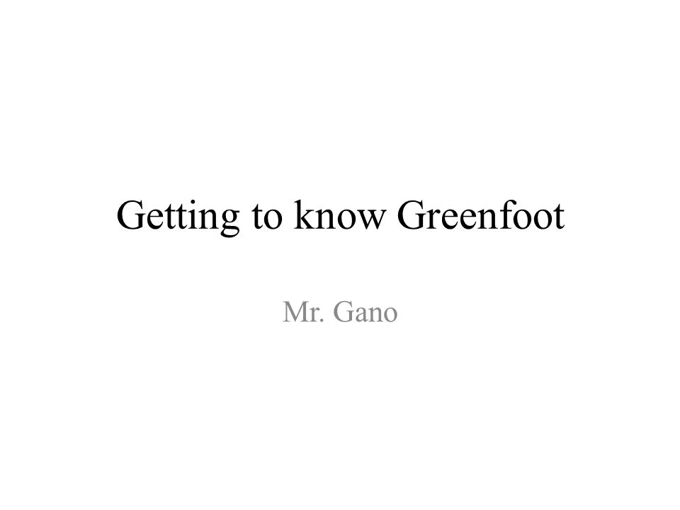 Getting to know Greenfoot