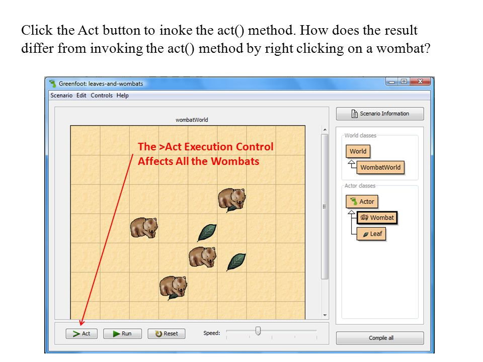 Click the Act button to inoke the act() method