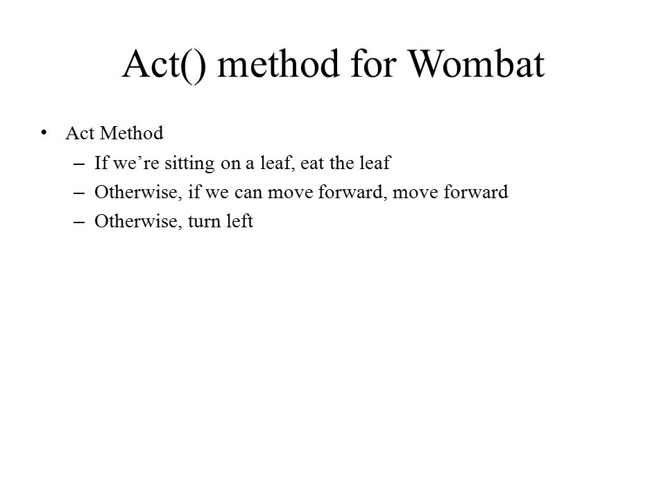 Act() method for Wombat
