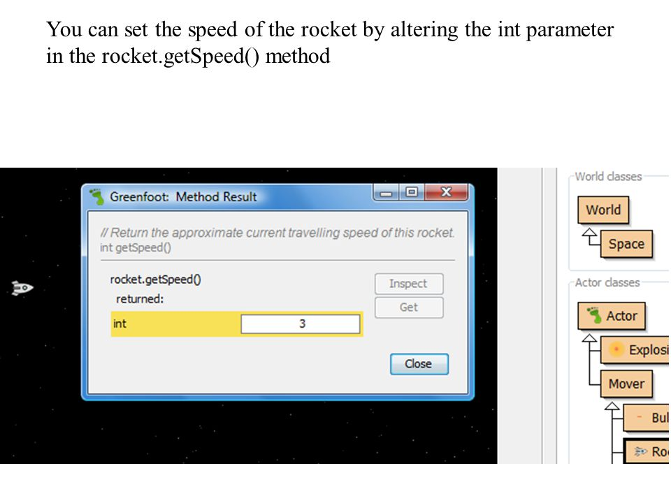 You can set the speed of the rocket by altering the int parameter in the rocket.getSpeed() method
