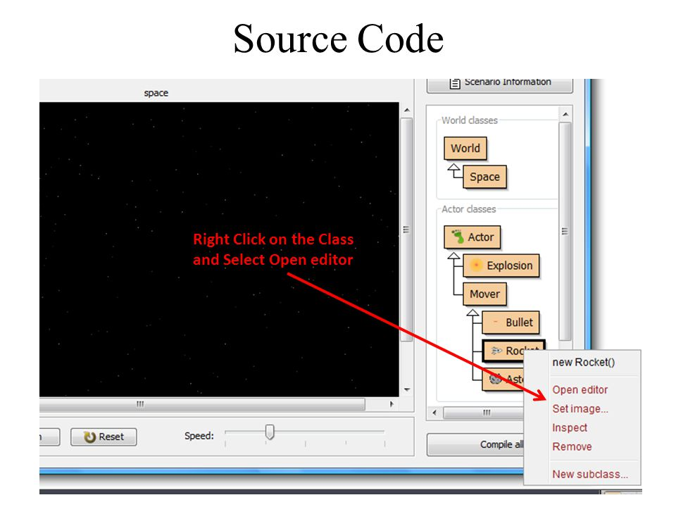 Source Code Right Click on the Class and Select Open editor