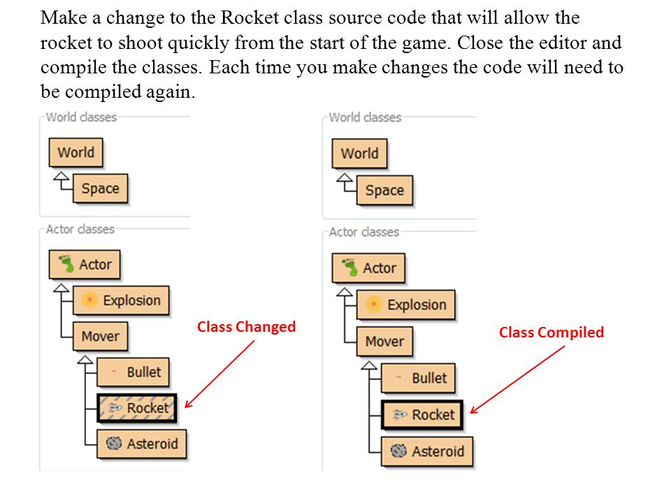 Make a change to the Rocket class source code that will allow the rocket to shoot quickly from the start of the game. Close the editor and compile the classes. Each time you make changes the code will need to be compiled again.