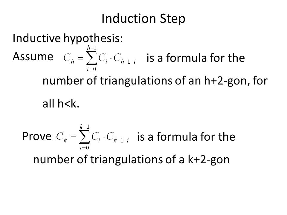 Induction Step Inductive hypothesis: Assume
