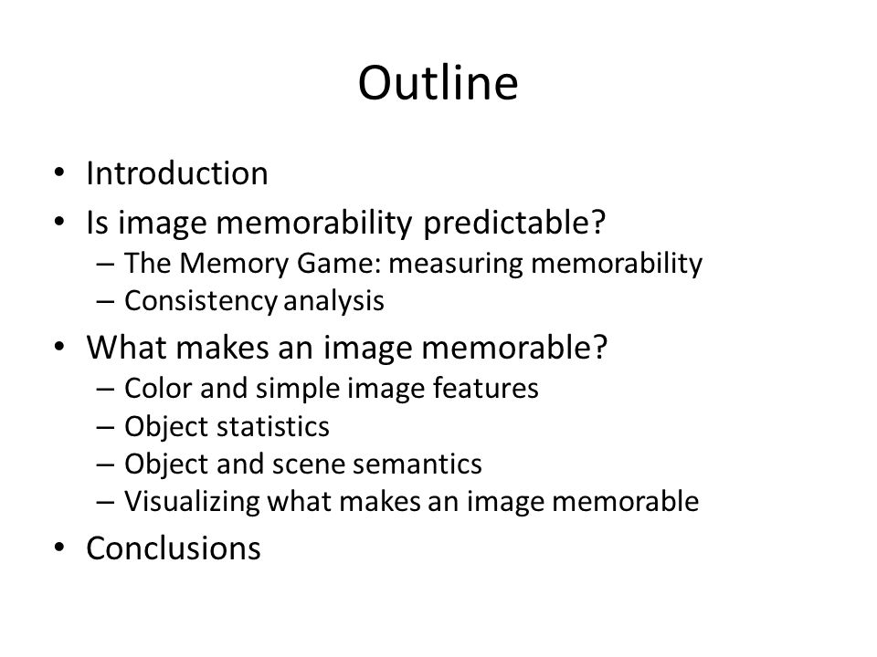 Outline Introduction Is image memorability predictable