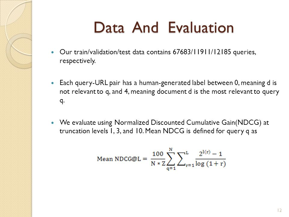 Data And Evaluation Our train/validation/test data contains 67683/11911/12185 queries, respectively.