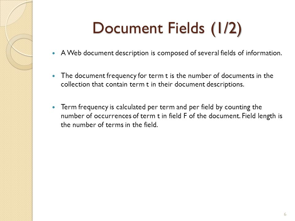 Document Fields (1/2) A Web document description is composed of several fields of information.
