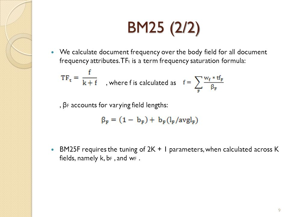 BM25 (2/2) We calculate document frequency over the body field for all document frequency attributes. TFt is a term frequency saturation formula: