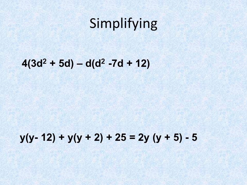 Simplifying 4(3d2 + 5d) – d(d2 -7d + 12)