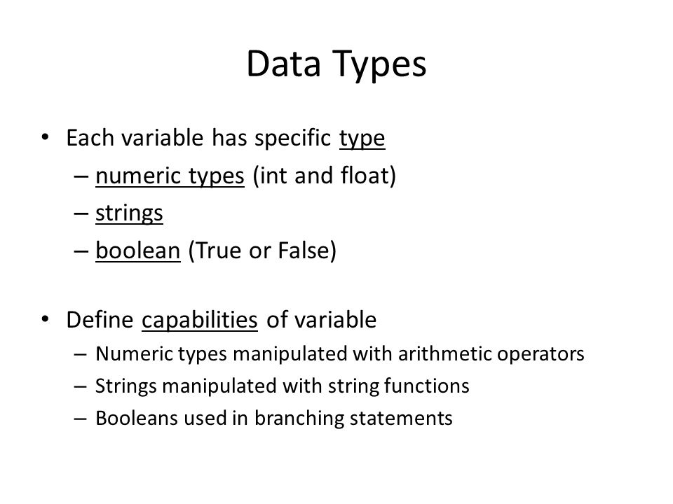 Data Types Each variable has specific type