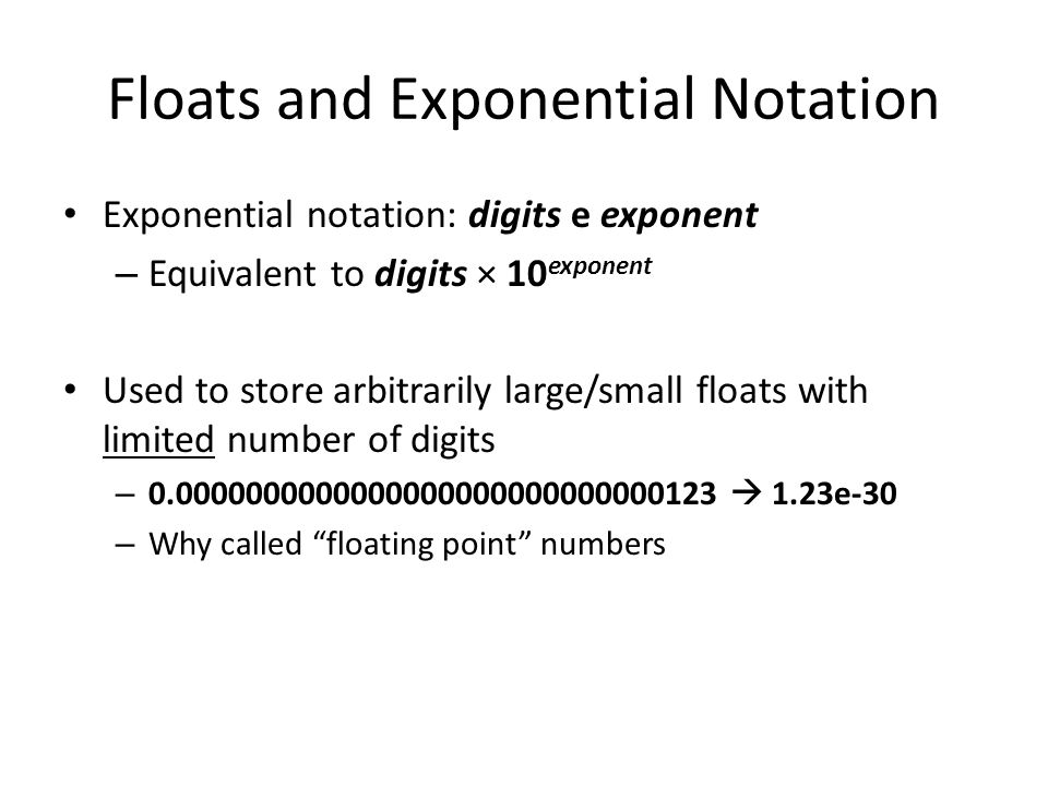 Floats and Exponential Notation