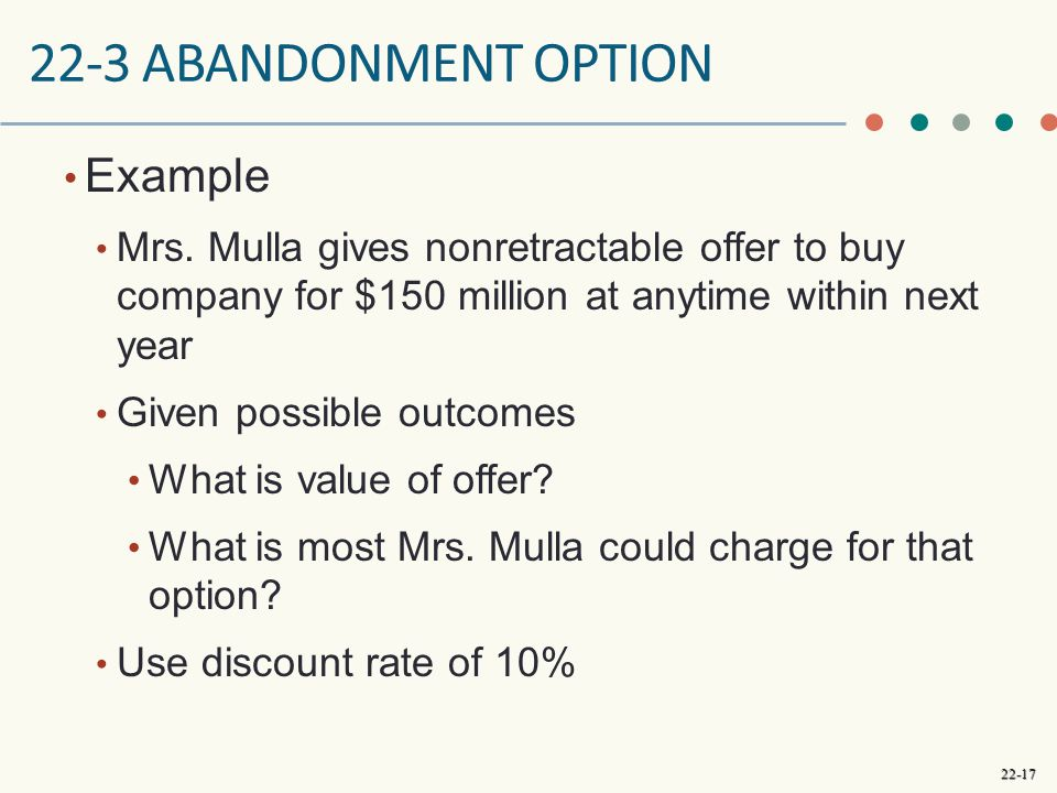 22-3 abandonment option Example