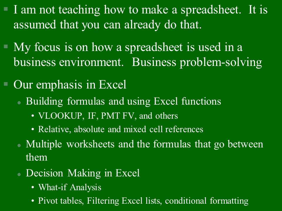 I am not teaching how to make a spreadsheet