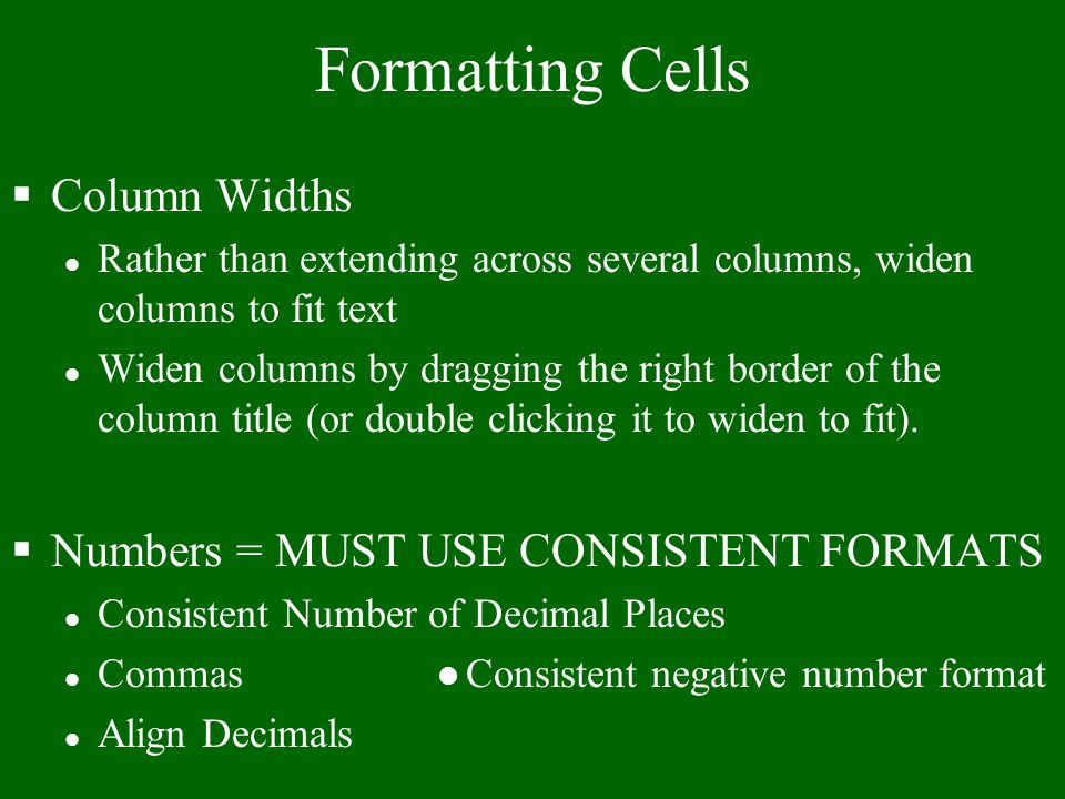 Formatting Cells Column Widths Numbers = MUST USE CONSISTENT FORMATS