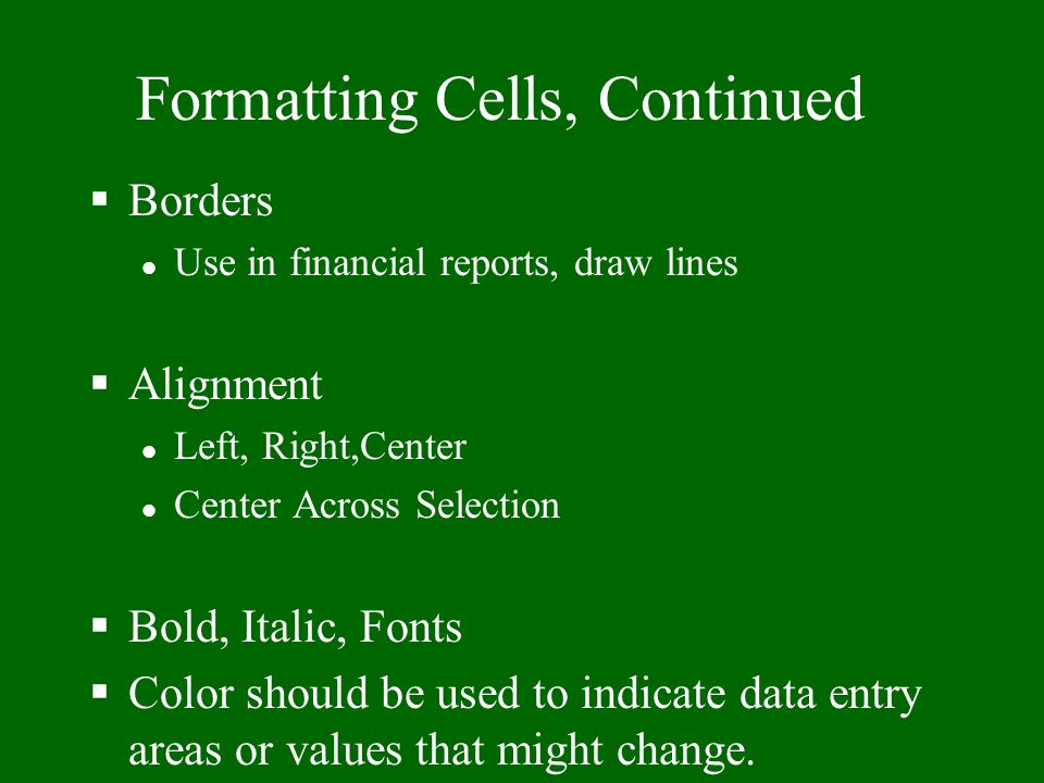 Formatting Cells, Continued