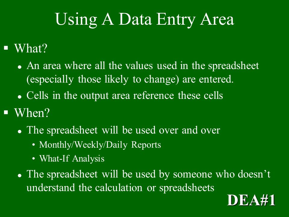 Using A Data Entry Area DEA#1 What When