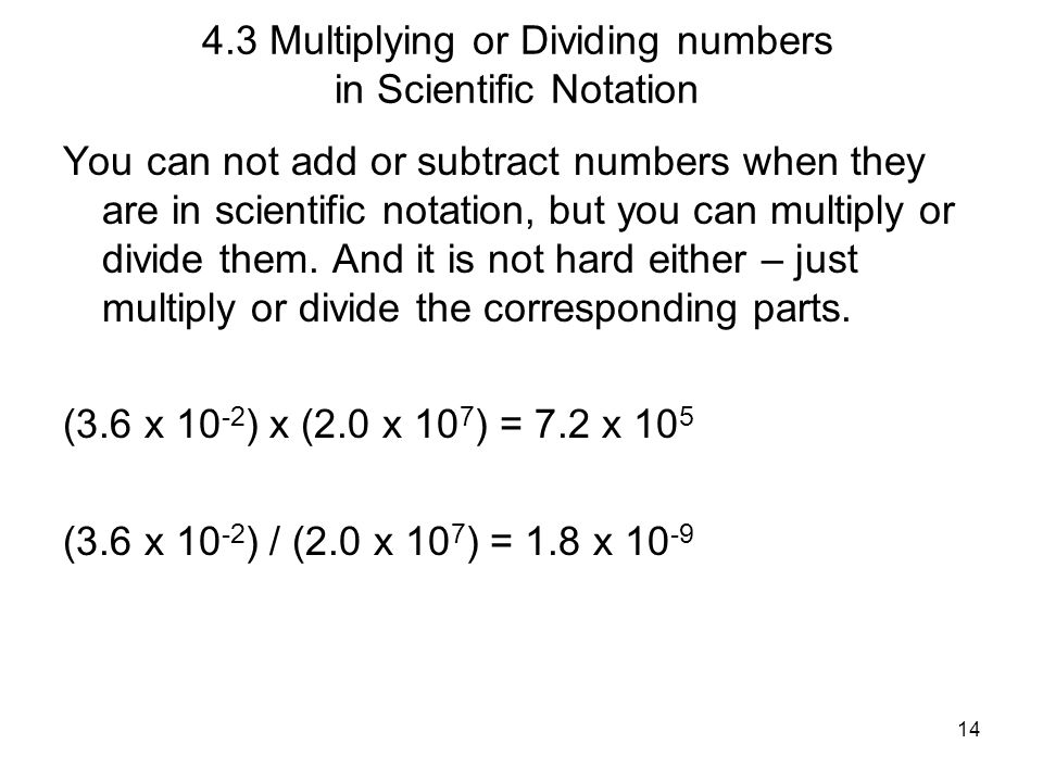 4.3 Multiplying or Dividing numbers in Scientific Notation