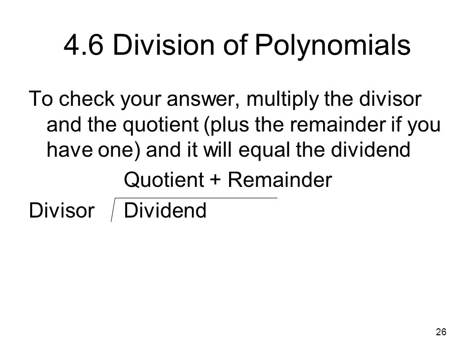 4.6 Division of Polynomials