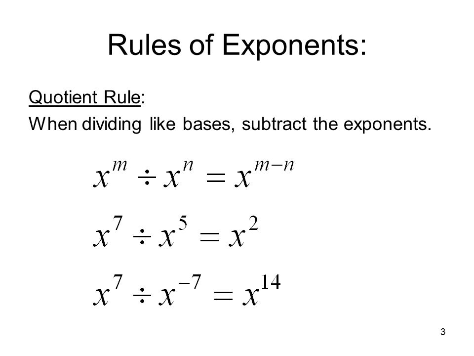 Rules of Exponents: Quotient Rule: