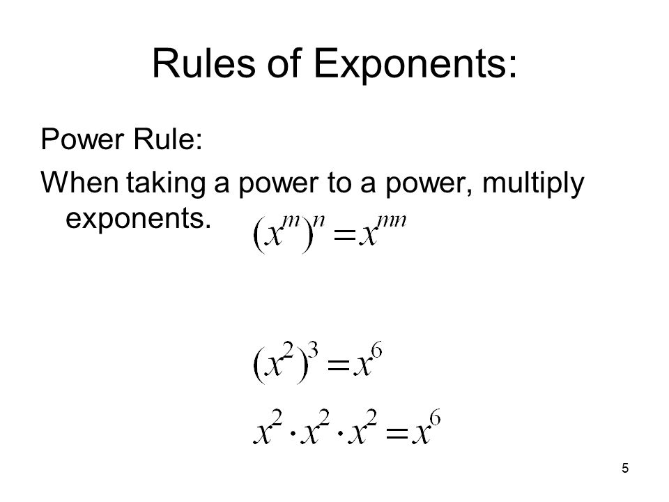 Rules of Exponents: Power Rule: