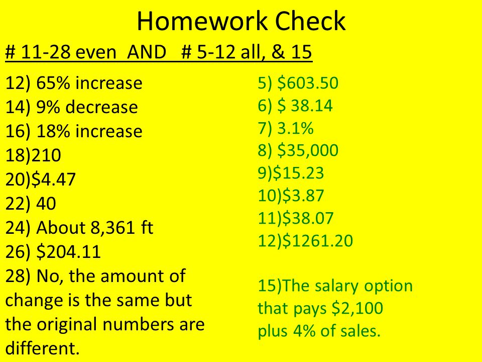 Homework Check # 11-28 even AND # 5-12 all, & 15 12) 65% increase