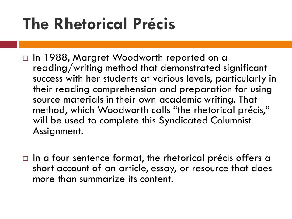 precis essay A rhetorical précis analyzes both the content (the what) and the delivery (the how )  the first sentence identifies the essay's author and title, provides the.