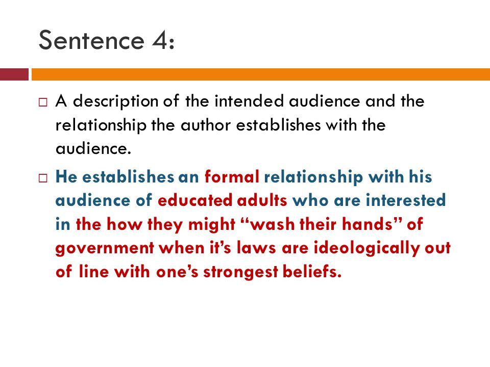 Sentence 4: A description of the intended audience and the relationship the author establishes with the audience.