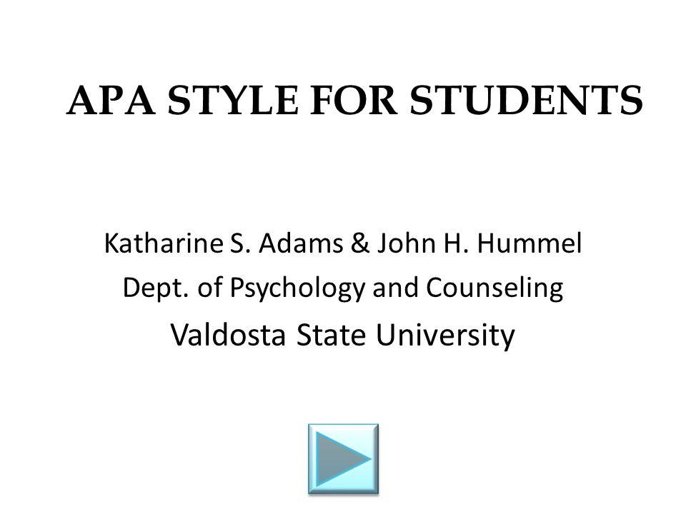 APA STYLE FOR STUDENTS Valdosta State University