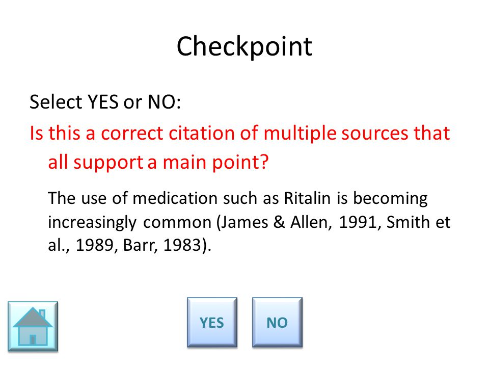 Checkpoint Select YES or NO: Is this a correct citation of multiple sources that all support a main point