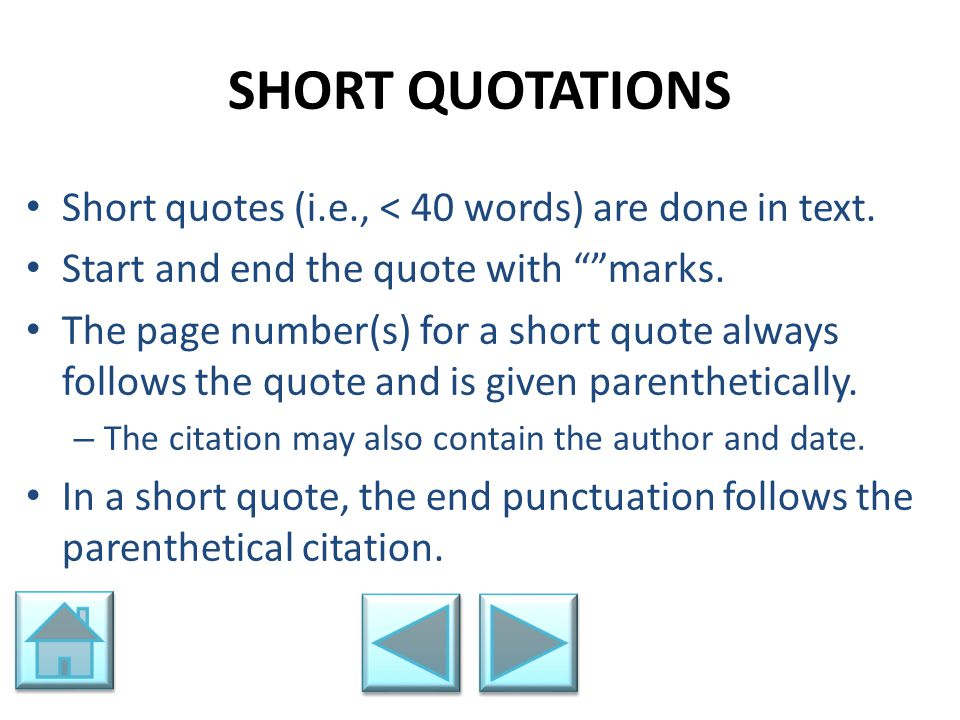 SHORT QUOTATIONS Short quotes (i.e., < 40 words) are done in text.