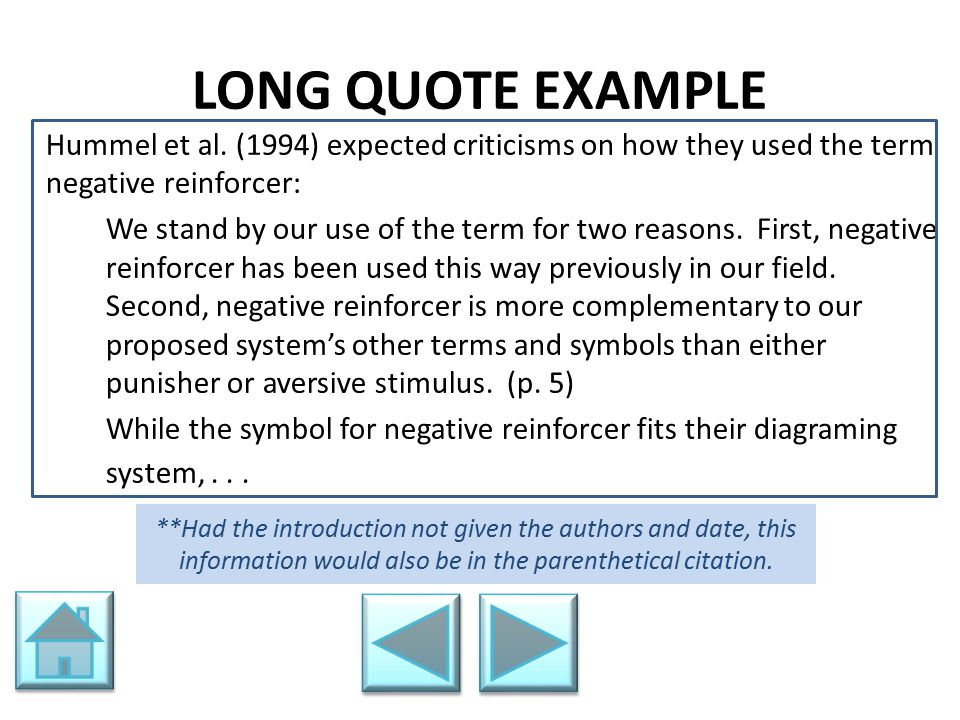 LONG QUOTE EXAMPLE Hummel et al. (1994) expected criticisms on how they used the term negative reinforcer: